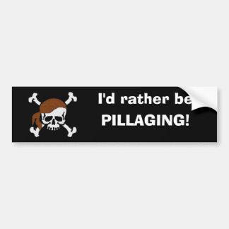 Prefering to Pillage Bumper Sticker