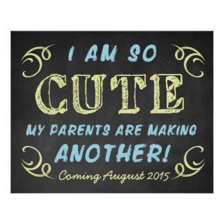 Pregnancy Announcement Chalkboard Sign-I'm So Cute Poster