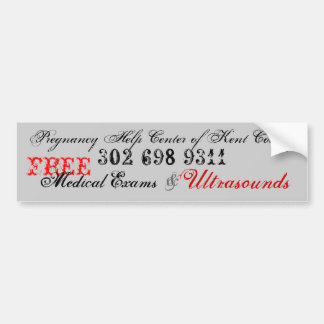Pregnancy Help Center of Kent County, 302 698 9... Bumper Sticker