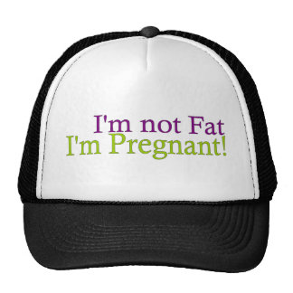 Pregnant Not Fat Cap