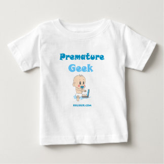 Premature Geek Baby T-Shirt