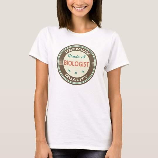 Premium Quality Biologist (Funny) Gift T-Shirt