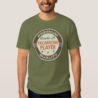 Premium Quality Trombone Player (Funny) Gift Shirts