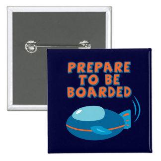 Prepare To Be Boarded 15 Cm Square Badge
