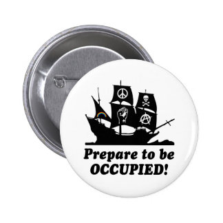 Prepare to be Occupied Occupy Wall Street Pins