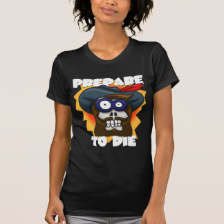Prepare To Die Ladies T-Shirt