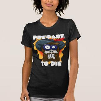 Prepare To Die Ladies T-Shirt