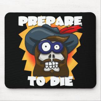 Prepare to Die Mousepad
