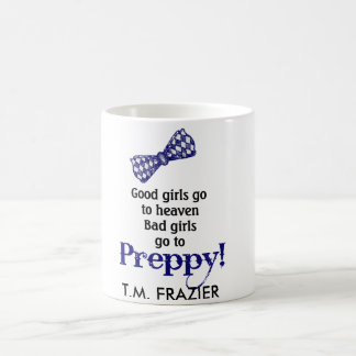 PREPPY, Good Girls Go To Heaven.... Coffee Mug