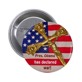Pres. Obama has declared war against Catholics 6 Cm Round Badge