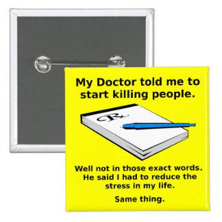 Prescription To Kill Funny Button Badge