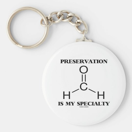 Preservation Is My Speciality Formaldehyde Basic Round Button Key Ring