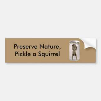 Preserve Nature, Pickle a Squirrel Bumper Sticker