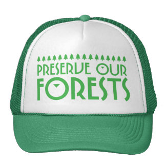 Preserve Our Forests Trucker Hats