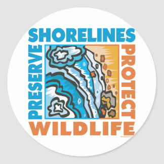 Preserve Shorelines - Protect Wildife Classic Round Sticker