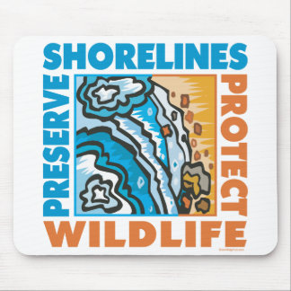 Preserve Shorelines - Protect Wildife Mouse Pads