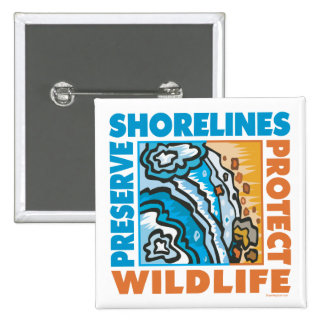 Preserve Shorelines - Protect Wildife Pin