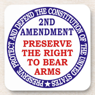 Preserve The Right to Bear Arms 2nd Amendment Beverage Coasters