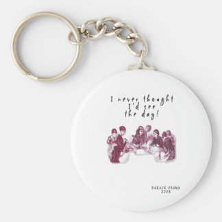 """PRESIDENT BARACK OBAMA:  """"NEVER THOUGHT"""" BUTTON KEYCHAIN"""