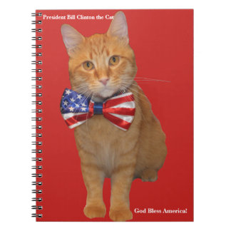 President Bill Clinton the Cat Spiral Notebook! Spiral Notebook