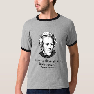 President Jackson and Quote T-Shirt