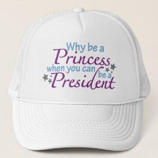 President not a Princess Trucker Hat