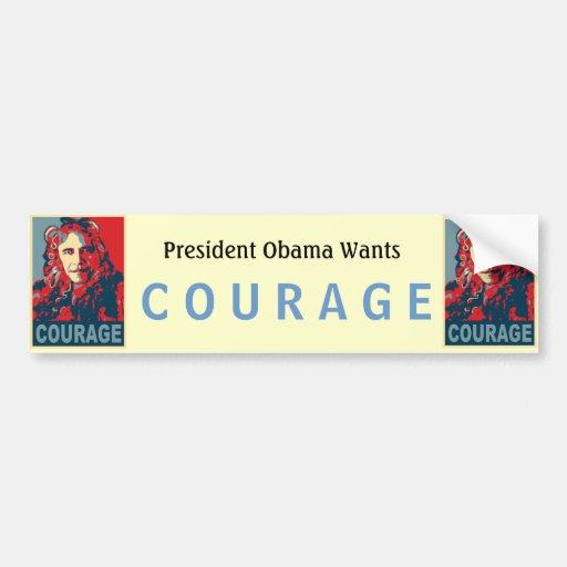 President Obama - Courage Car Bumper Sticker
