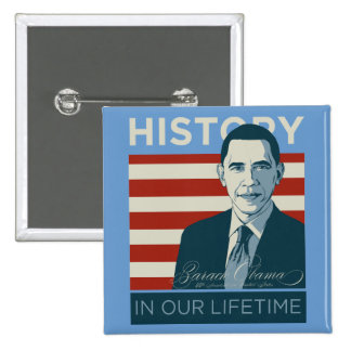 President Obama History In Our Lifetime Button
