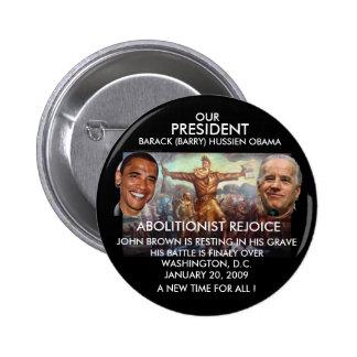 PRESIDENT OBAMA, JOHN BROWN - Customized 6 Cm Round Badge