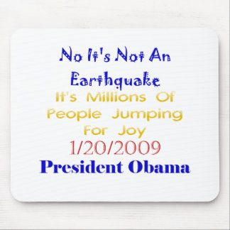 President Obama- Not An Earthquake Mouse Mat