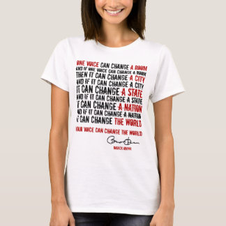 President Obama: One voice can change the World T-Shirt