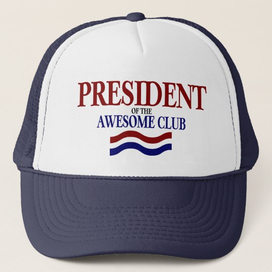 President Of The Awesome Club Trucker Hat