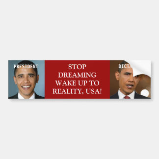 PRESIDENT OR DICTATOR...WAKE UP USA ! CAR BUMPER STICKER