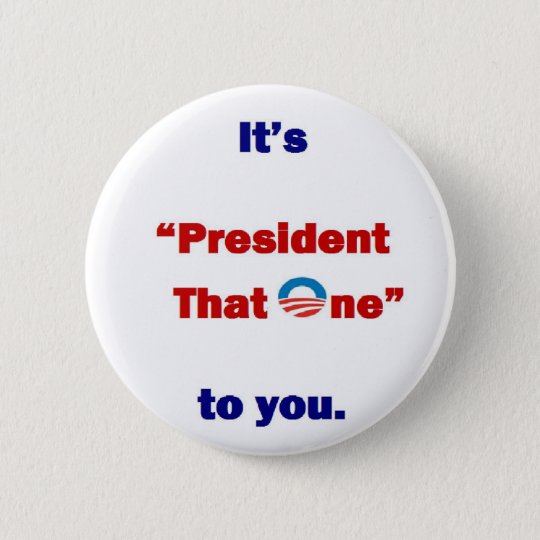 President that One 6 Cm Round Badge