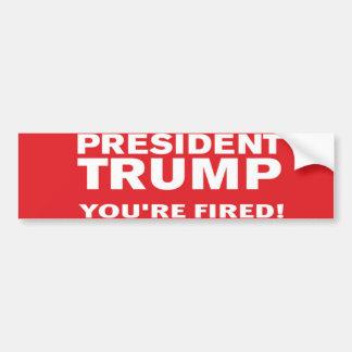 President Trump You're Fired! Bumper Sticker