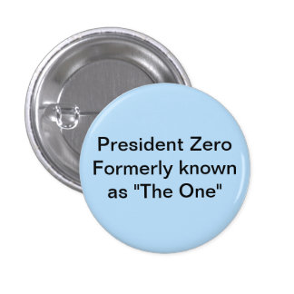"""President Zero formerly known as """"The One"""" 3 Cm Round Badge"""