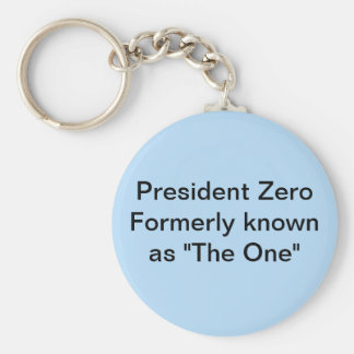 """President Zero formerly known as """"The One"""" Basic Round Button Key Ring"""