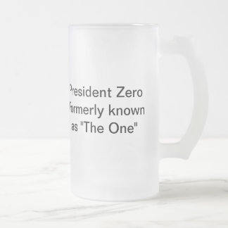 """President Zero formerly known as """"The One"""" Mugs"""