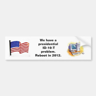 Presidential ID-10-T Bumper Sticker