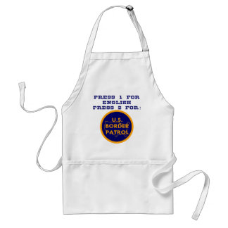 Press 1 For English Press 2 For Border Patrol Standard Apron