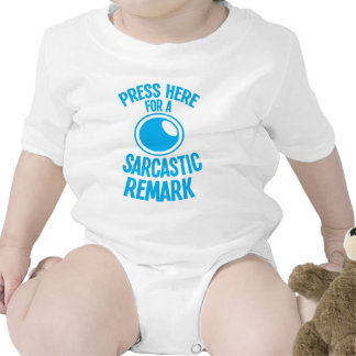 press here for a sarcastic remark funny sarcasm baby bodysuits