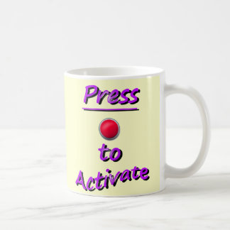 Press To Activate Mug