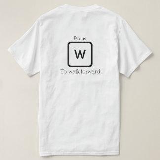 "Press ""W"" to walk forward 2 T-Shirt"