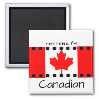 Pretend I'm Canadian Flag Magnet