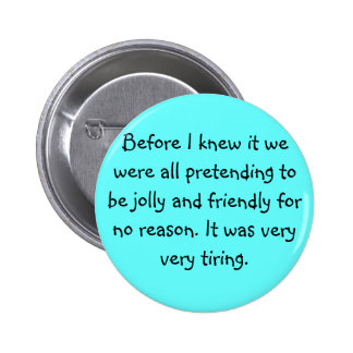 Pretending to be Friendly 6 Cm Round Badge