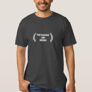 Pretentious and Boring Shirts