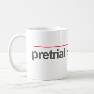 """""""PRETRIAL IS FOREPLAY"""" -- COFFEE MUG"""