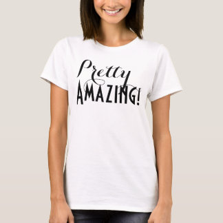 Pretty Amazing Womens Shirt