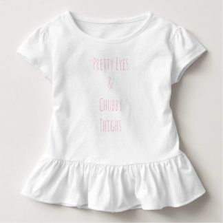 """Pretty Eyes & Chubby Thighs"" One peice Toddler T-Shirt"