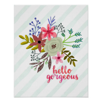Pretty Floral Bouquet Hello Gorgeous Poster